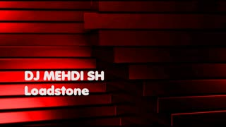(DJ MEHDI SH - Loadstone (Audio