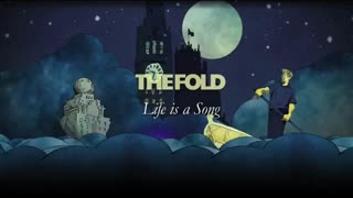 THE FOLD - LIFE IS A SONG