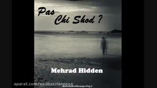 pas chi shod   (mehrad hidden)