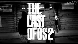 تریلر بازی The Last Of Us 2